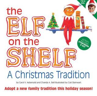 Elf on the Shelf (The Elf on the Shelf: A Christmas Tradition, Volume 1)