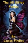 The All Gifted Fairies by Louise Findlay