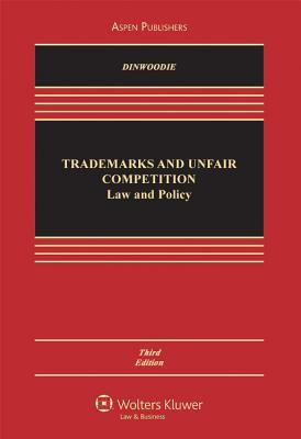 Trademarks and Unfair Competition by Graeme B. Dinwoodie