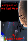 Vampires on the Red Moon by Louise Findlay