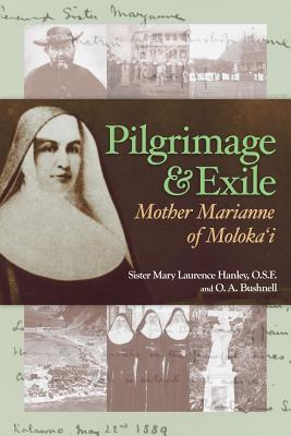 Review Pilgrimage and Exile: Mother Marianne of Molokai PDF