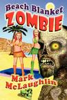 Beach Blanket Zombie: Weird Tales of the Undead and Other Humanoid Horrors