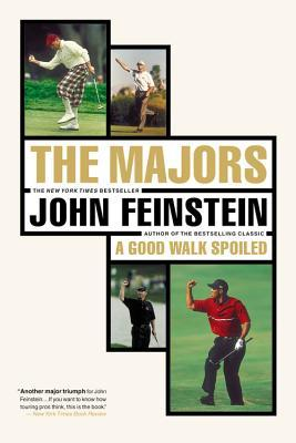 The Majors-In Pursuit of Golf's Holy Grail by John Feinstein