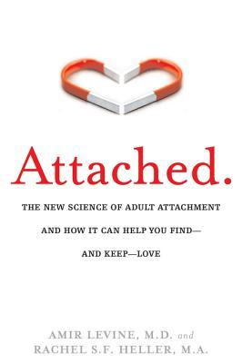 Attached: The New Science of Finding--and Keeping--Love