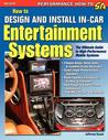 How to Design and Install In-Car Entertainment Systems