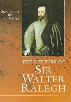 Letters Of Sir Walter Ralegh by Walter Raleigh