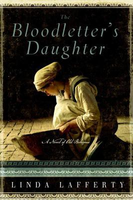 The Bloodletter's Daughter: A Novel of Old Bohemia  - Linda Lafferty