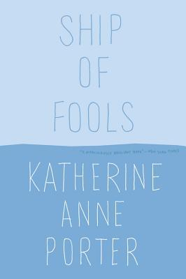 Ship of Fools by Katherine Anne Porter