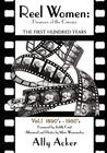 Reel Women: Pioneers of the Cinema: The First Hundred Years V. I