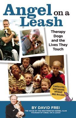 Angels on a Leash: Therapy Dogs and the Lives They Touch