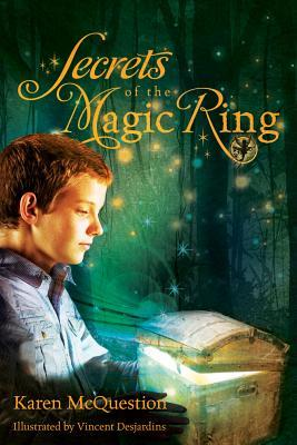 Secrets of the Magic Ring by Karen McQuestion