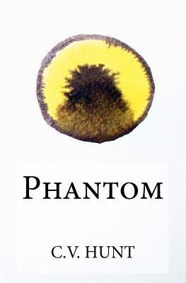 Phantom by C.V. Hunt