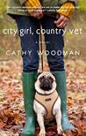 City Girl, Country Vet by Cathy Woodman