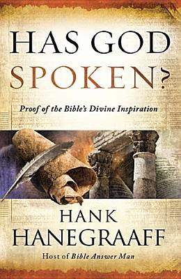 Has God Spoken? by Hank Hanegraaff