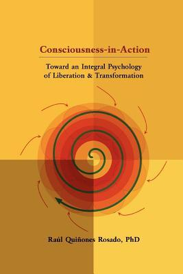 Consciousness-In-Action by Raúl Quiñones Rosado