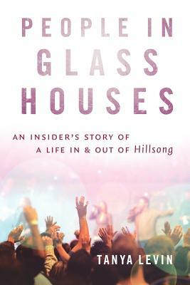 People in Glass Houses by Tanya Levin