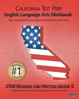 California Test Prep Grade 5 English Language Arts Workbook: Star Reading and Writing
