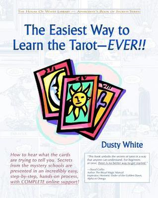 The Easiest Way to Learn the Tarot - EVER!! by Dusty White