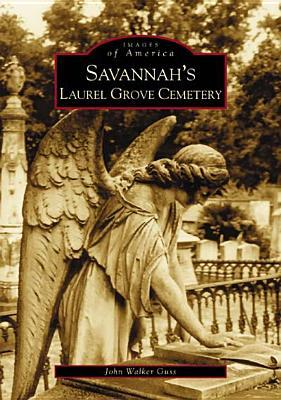 Savannah's Laurel Grove Cemetery (Images of America: Georgia)