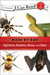 Spiders, Snakes, Bees, and Bats
