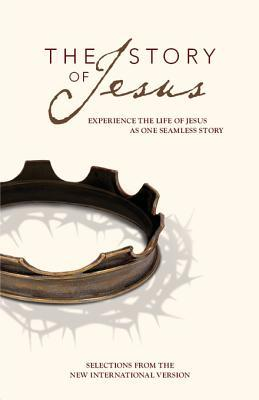 The Story of Jesus, NIV: Experience the Life of Jesus as One Seamless Story