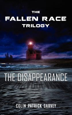 Book I: The Disappearance the Fallen Race Trilogy