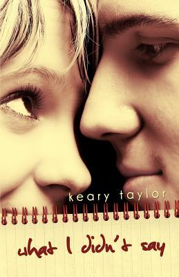 What I Didn't Say by Keary Taylor