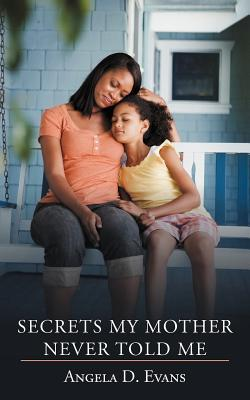 Secrets My Mother Never Told Me