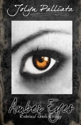 Amber Eyes by Jolyn Palliata