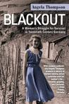 Blackout: A Woman's Struggle for Survival in Twentieth-Century Germany