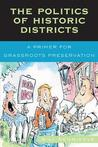 The Politics of Historic Districts: A Primer for Grassroots Preservation