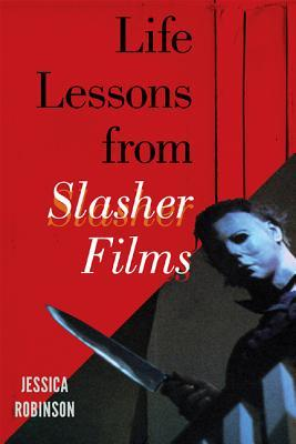 Life Lessons from Slasher Films