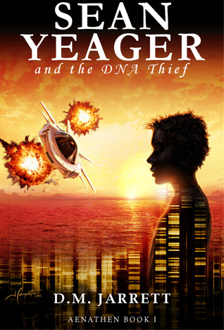 Sean Yeager and the DNA Thief by D.M. Jarrett
