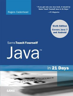 Sams Teach Yourself Java in 21 Days (Covering Java 7 and Android)
