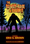 The Bloody Rage of Bigfoot