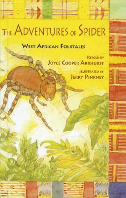The Adventures of Spider by Joyce Cooper Arkhurst, Joyc...