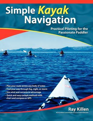Simple Kayak Navigation: Practical Piloting for the Passionate Paddler