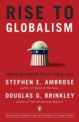 Rise to Globalism by Stephen E. Ambrose
