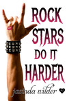Rock Stars Do It Harder by Jasinda Wilder
