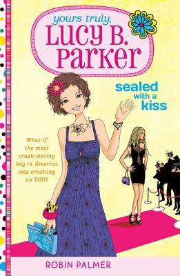 Yours Truly, Lucy B. Parker: Sealed with a Kiss: Book 2