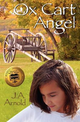 Ox Cart Angel by J.A. Arnold