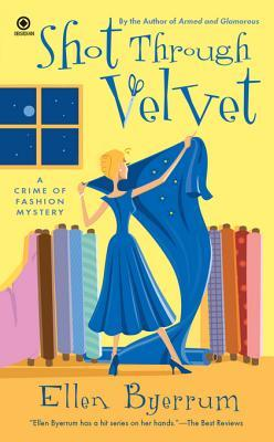 Shot Through Velvet by Ellen Byerrum