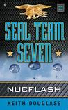 Seal Team Seven 03: Nucflash: Nucflash