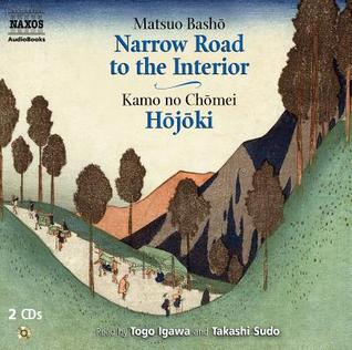 The Narrow Road to the Interior/Hojoki by Matsuo Bashō