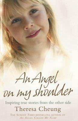 Angel on My Shoulder by Theresa Francis-Cheung