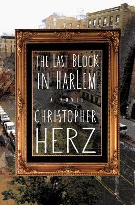 Last Block in Harlem, The by Christopher Herz