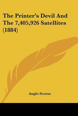 The Printer's Devil and the 7,405,926 Satellites (1884)