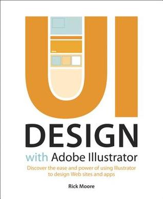 UI Design with Adobe Illustrator by Rick   Moore