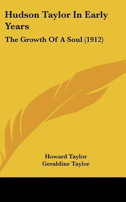 Hudson Taylor in Early Years: The Growth of a Soul (1912)