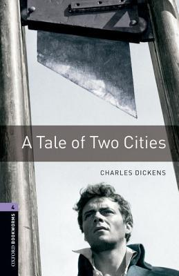 A Tale Of Two Cities (Oxford Bookworms Library)